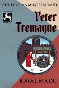 "Peter Tremayne ""Kaval madu"""