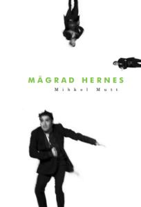 """Mihkel Mutt """"Mägrad hernes"""""""