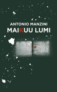 "Antonio Manzini ""Maikuu lumi"""