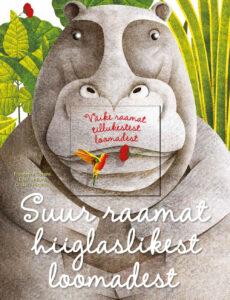 """Cristina Banfi, Cristina Peraboni """"Suur raamat hiiglaslikest loomadest"""" ja """"Väike raamat tillukestest loomadest"""""""