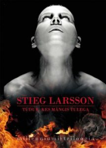 """Stieg Larssoni """"Tüdruk, kes mängis tulega"""""""