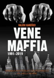 """Valeri Karõšev """"Vene maffia.Venemaa kuritegelike grupeeringute väljakujunemine"""""""