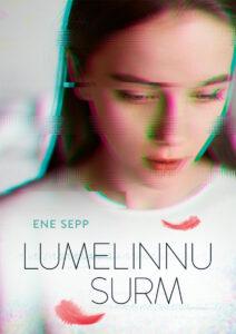 """Ene Sepp """"Lumelinnu surm"""""""