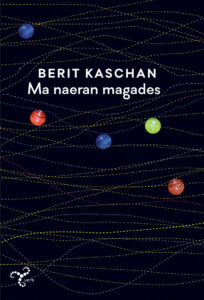 """Berit Kaschan """"Ma naeran magades"""""""
