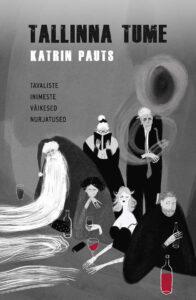 """Katrin Pauts """"Tallinna tume"""""""